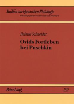 Ovids Fortleben bei Puschkin von Schneider,  Helmut