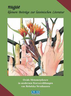 Ovid's Metamorphosen in modernen Kurzerzählungen von Rebekka Strathausen von Henneböhl,  Rudolf