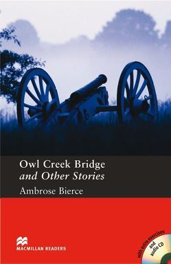 Owl Creek Bridge and Other Stories von Bierce,  Ambrose, Colbourn,  Stephen