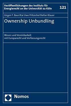 Ownership Unbundling von Baur,  Jürgen F, Klauer,  Stefan, Pritzsche,  Kai Uwe