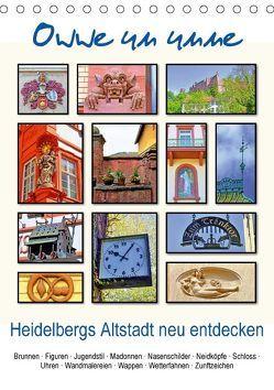 Owwe un unne – Heidelbergs Altstadt neu entdecken (Tischkalender 2018 DIN A5 hoch) von Liepke,  Claus