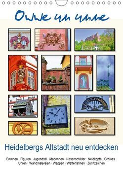 Owwe un unne – Heidelbergs Altstadt neu entdecken (Wandkalender 2018 DIN A4 hoch) von Liepke,  Claus