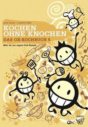 Ox-Kochbuch 5, Das von Herzer,  Uschi, Hiller,  Joachim, Rautie