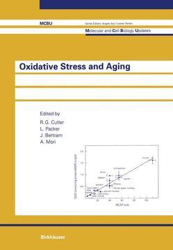 Oxidative Stress and Aging von Bertram,  John, Cutler,  Richard, Morie,  Akitane, Packer,  Lester
