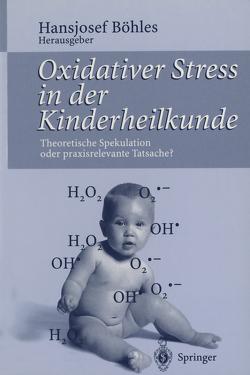 Oxidativer Stress in der Kinderheilkunde von Böhles,  Hansjosef