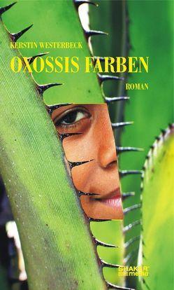 Oxossis Farben von Westerbeck,  Kerstin