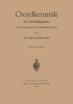 Oxydkeramik der Einstoffsysteme vom Standpunkt der physikalischen Chemie von Ryschkewitsch,  E.