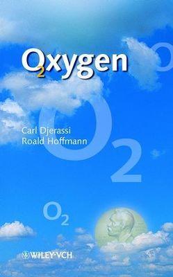 Oxygen von Djerassi,  Carl, Hoffmann,  Roald