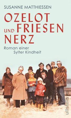 Ozelot und Friesennerz von Matthiessen,  Susanne