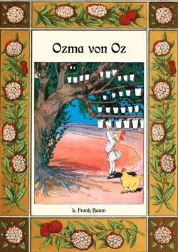 Ozma von Oz – Die Oz-Bücher Band 3 von Baum,  L. Frank, Weber,  Maria