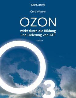 OZON wirkt durch die Bildung und Lieferung von ATP von Wasser,  Dr. med. Gerd