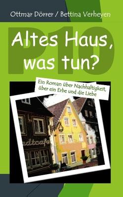 P 10 – Altes Haus, was tun? von Dörrer,  Ottmar, Verheyen,  Bettina