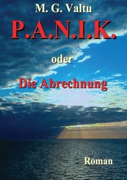 P.A.N.I.K. oder Die Abrechnung von Valtu,  Manfred G.