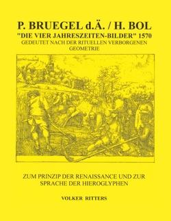 P. Bruegel d.Ä. / H.Bol >Die vier Jahreszeiten – Bilder< 1570 Gedeutet nach der rituellen verborgenen Geometrie von Ritters,  Volker