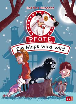 P.F.O.T.E. – Ein Mops wird wild von Obrecht,  Bettina, Scholz,  Barbara