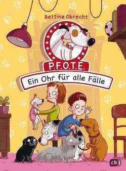 P.F.O.T.E. – Ein Ohr für alle Fälle von Obrecht,  Bettina, Scholz,  Barbara