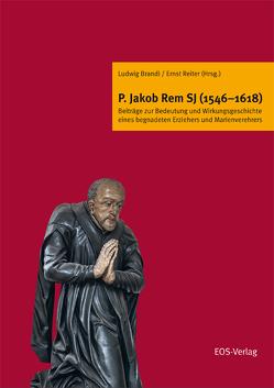 P. Jakob Rem SJ (1546-1618) von Brandl,  Ludwig, Reiter,  Ernst