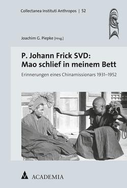 P. Johann Frick SVD: Mao schlief in meinem Bett von Piepke,  Joachim G