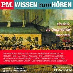 P.M. WISSEN zum HÖREN – Szenen, die Geschichte machten, Teil 3 von Blumenthal,  P J, Schult,  Christian