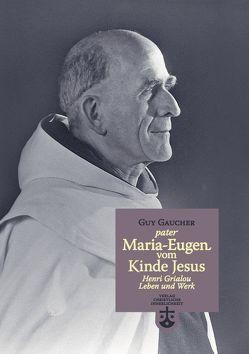 P. Maria-Eugen vom Kinde Jesus – Henri Grialou von Gaucher,  Guy