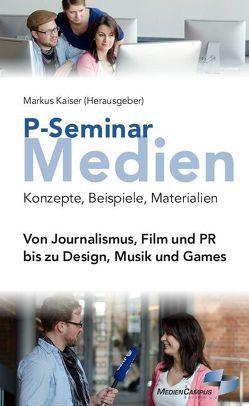 P-Seminar Medien von Kaiser,  Markus