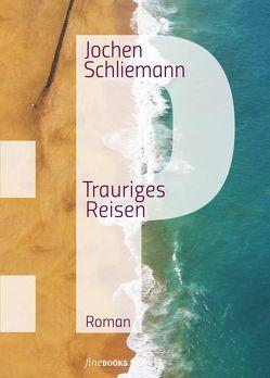 P – Trauriges Reisen von Broicher,  Alexander, Schliemann,  Jochen