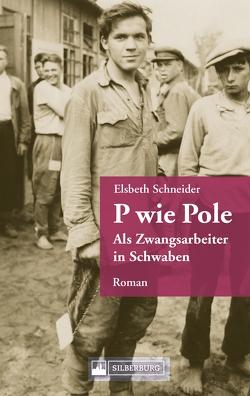 P wie Pole. Ein Roman aus Schwaben von Schneider-Schöner,  Elsbeth