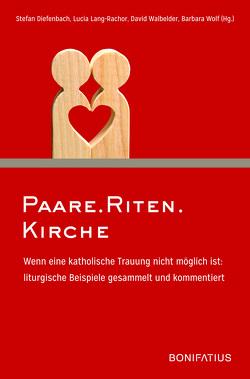 Paare.Riten.Kirche von Diefenbach,  Stefan, Lang-Rachor,  Lucia, Walbelder,  David, Wolf,  Barbara