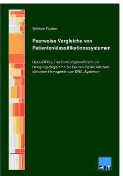 Paarweise Vergleiche von Patientenklassifikationssystemen von Fischer,  Wolfram