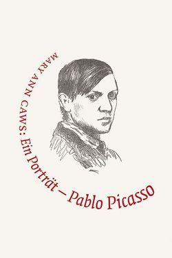 Pablo Picasso – Malerei ist nie Prosa von Binder,  Klaus, Caws,  Mary A, Danto,  Arthur C.