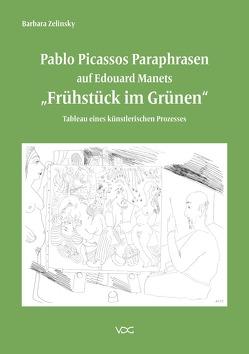 """Pablo Picassos Paraphrasen auf Edouard Manets """"Frühstück im Grünen"""" von Zelinsky,  Barbara"""