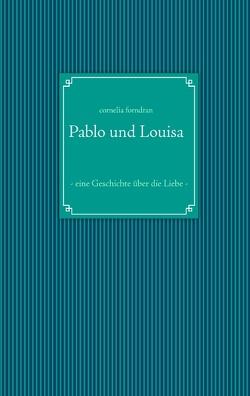 Pablo und Louisa von Forndran,  Cornelia