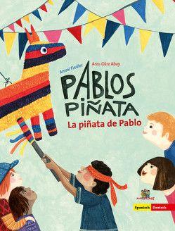 Pablos Piñata von Abay,  Arzu Gürz, Fiedler,  Amrei