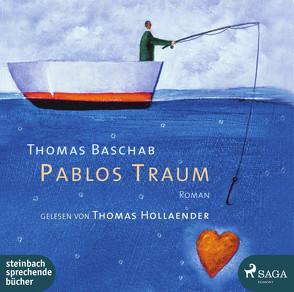 Pablos Traum von Baschab,  Thomas, Hollaender,  Thomas
