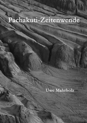 Pachakuti – Zeitenwende von Mahrholz,  Uwe