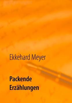 Packende Erzählungen von Meyer,  Ekkehard