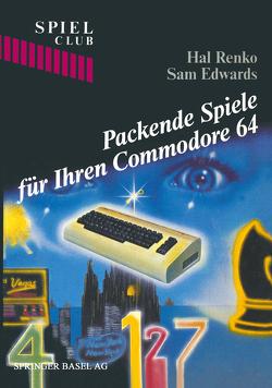 Packende Spiele für Ihren Commodore 64 von Edwards, RENKO
