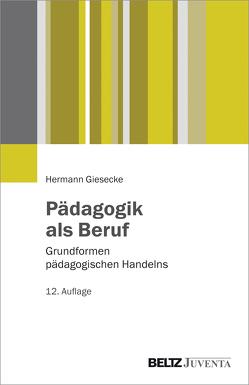 Pädagogik als Beruf von Giesecke,  Hermann