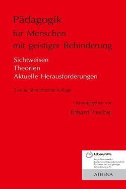 Pädagogik für Menschen mit geistiger Behinderung von Fischer,  Erhard
