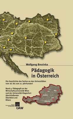 Pädagogik in Österreich / Pädagogik in Österreich, Band 4: Die Geschichte des Faches an den Universitäten vom 18. bis zum 21. Jahrhundert von Brezinka,  Wolfgang