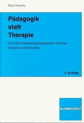 Pädagogik statt Therapie von Krawitz,  Rudi