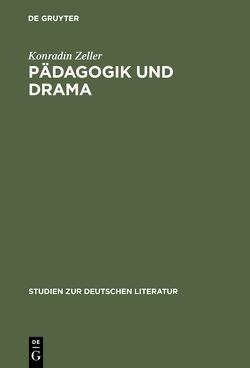 Pädagogik und Drama von Zeller,  Konradin