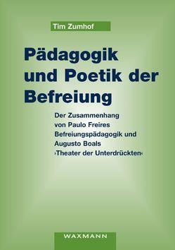 Pädagogik und Poetik der Befreiung von Zumhof,  Tim