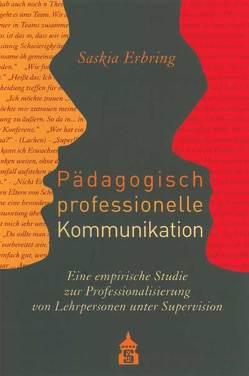 Pädagogisch professionelle Kommunikation von Erbring,  Saskia