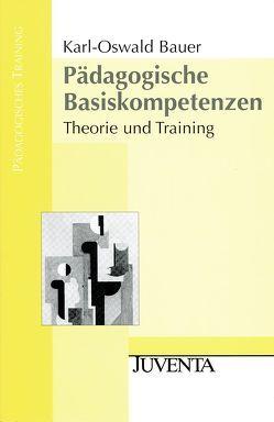 Pädagogische Basiskompetenz von Bauer,  Karl-Oswald
