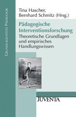 Pädagogische Interventionsforschung von Hascher,  Tina, Schmitz,  Bernhard