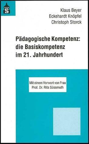 Pädagogische Kompetenz: die Basiskompetenz im 21. Jahrhundert von Beyer,  Klaus, Knöpfel,  Eckehardt, Storck,  Christoph, Süßmuth,  Rita