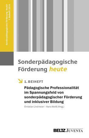 Pädagogische Professionalität im Spannungsfeld von sonderpädagogischer Förderung und inklusiver Bildung von Lindmeier,  Christian, Weiß,  Hans
