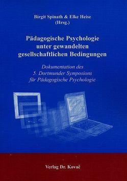 Pädagogische Psychologie unter gewandelten gesellschaftlichen Bedingungen von Heise,  Elke, Spinath,  Birgit