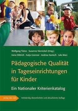 Pädagogische Qualität in Tageseinrichtungen für Kinder von Dittrich,  Irene, Grenner,  Katja, Hanisch,  Andrea, Marx,  Jule, Tietze,  Wolfgang, Viernickel,  Susanne
